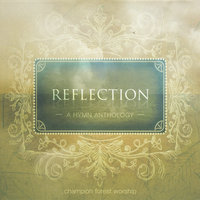 Reflection: A Hymn Anthology — Champion Forest Worship