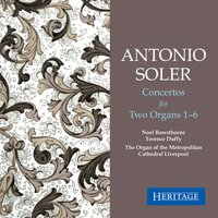 Soler: Concertos for Two Organs — Noel Rawsthorne, Antonio Soler, Terence Duffy, Noel Rawsthorne and Terence Duffy
