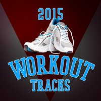2015 Workout Tracks — 2015 Dance Workout
