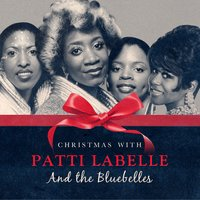 Christmas with Patti Labelle & The Bluebelles — Patti Labelle & The Bluebells