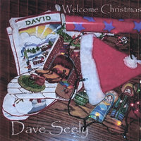 Welcome Christmas — Dave Seely