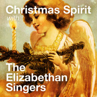 Christmas Spirit With The Elizabethan Singers — The Elizabethan Singers