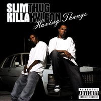 Having Thangs — Slim Thug, Killa Kyleon