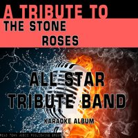 A Tribute to The Stone Roses — All Star Tribute Band