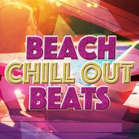 Beach Chill out Beats — Chillout, Chill Out, Beach House Chillout Music Academy, Beach House Chillout Music Academy|Chill Out|Chillout