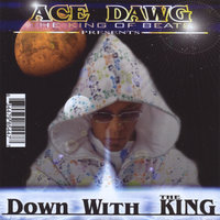 Down With The King — Ace Dawg Presents