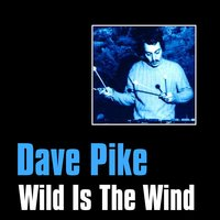 Wild Is the Wind — Dave Pike