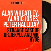 Strange Case of Dr. Jekyll and Mr. Hyde — Alan Wheatley, Alan Wheatley, Alaric Jones, Peter Halliday, Peter Halliday, Alaric Jones