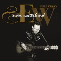Still Crazy — Evan Westerlund