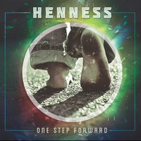 One Step Forward — Henness