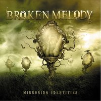 Mirroring Identities — Broken Melody