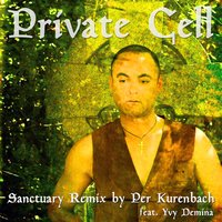 Private Cell - Sanctuary Remix by Per Kurenbach — New Risen
