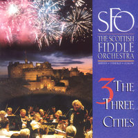 The Three Cities — The Scottish Fiddle Orchestra