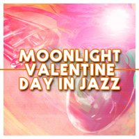 Moonlight: Valentine Day in Jazz — сборник