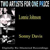 Two Artists For One Price: Lonnie Johnson & Sonny Davis — Lonnie Johnson, Sonny Davis