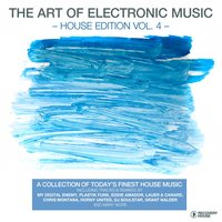 The Art Of Electronic Music - House Edition, Vol. 4 — сборник