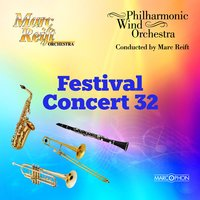Festival Concert 32 — Philharmonic Wind Orchestra & Marc Reift Orchestra