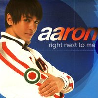 Right Next to Me — Aaron