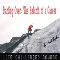 Starting Over: The Rebirth of a Career — Paul Taylor