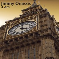 4 Am — Jimmy Onassis