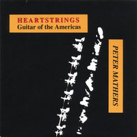Heartstrings Guitar Of The Americas — Peter Mathers