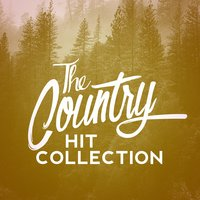 The Country Hit Collection — Country Rock Party, New Country Collective, Top Country All-Stars, Country Rock Party|New Country Collective|Top Country All-Stars