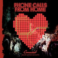 Connected Deluxe Edition Acoustic — Phone Calls from Home