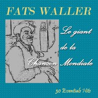Le Giant De La Chanson Mondiale — Fats Waller