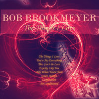 The Things I Love — Bob Brookmeyer