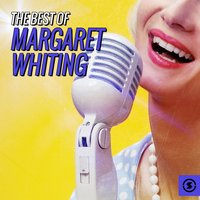 The Best of Margaret Whiting — Margaret Whiting
