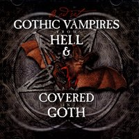 Gothic Vampires From Hell & Covered In Goth — сборник