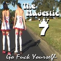 Go Fuck Yourself — The Majestic 7