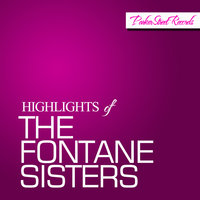 Highlights Of The Fontane Sisters — The Fontane Sisters