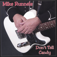 Don't Tell Candy — Mike Runnels