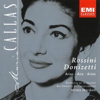 Maria Callas: Rossini and Donizetti Arias — Джоаккино Россини, Гаэтано Доницетти, Maria Callas