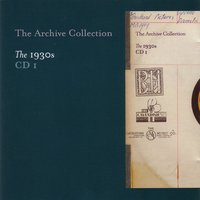 The Archive Collection - The 1930'S CD1 — сборник