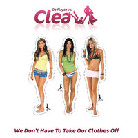 We Don't Have To Take Our Clothes Off — CLEA