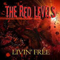 Livin' Free - Single — THE RED LEVELS