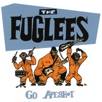 Go Apesh*t — The Fuglees