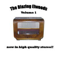 The Blazing Elwoods, Vol. 1 — The Blazing Elwoods
