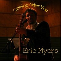 Coming After You EP — Eric Myers