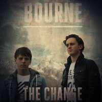 The Change — Bourne