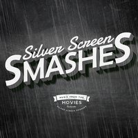 Silver Screen Smashes — Best Movie Soundtracks, Best Movie Soundtracks|Soundtrack|Soundtrack/Cast Album