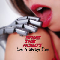 Love is always Free EP — Save The Robot
