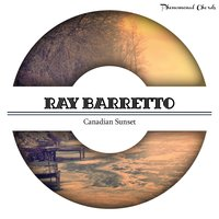 Canadian Sunset — Ray Barretto