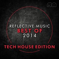 Best of 2014 - Tech House Edition — сборник