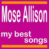 My Best Songs — Mose Allison
