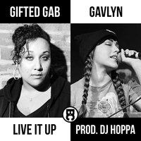 Live It Up — Gifted Gab & Gavlyn