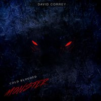 Cold Blooded Monster — David Correy
