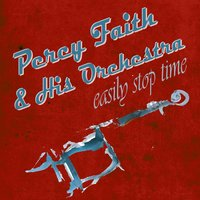 Easily Stop Time — Percy Faith & His Orchestra